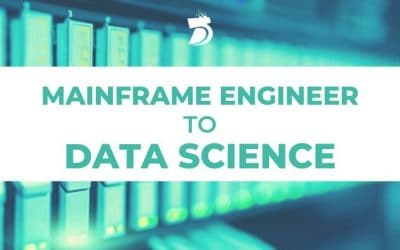 How to make a Career Transition from Mainframe Engineer to Data Scientist?