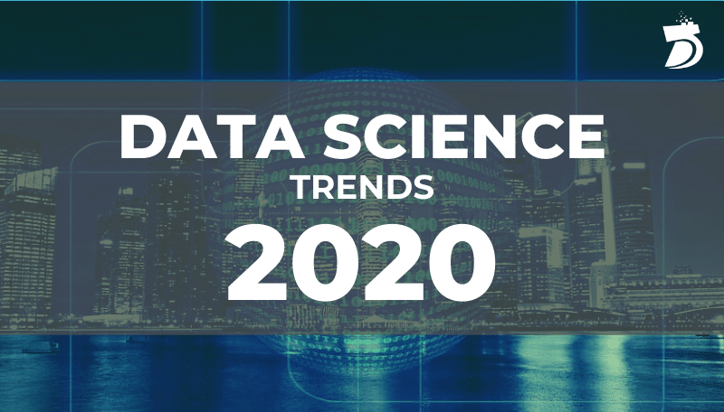 Data Science Trend Forecast: 2020